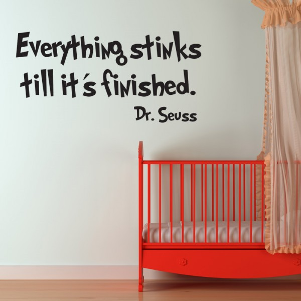 EVERYTHING STINKS TILL ITS FINISHED DR SEUSS WALL ART STICKERS DECAL ...