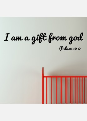 I am a gift from God Wall sticker