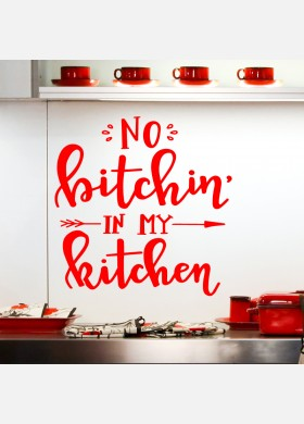 No Bitchin in my kitchen wall sticker quote decal art