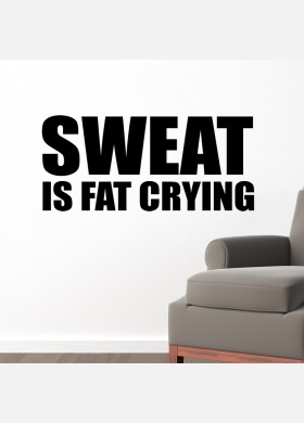 Sweat is fat crying wall sticker