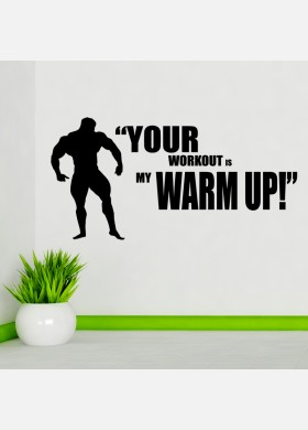 Your workout is my warmup wall sticker