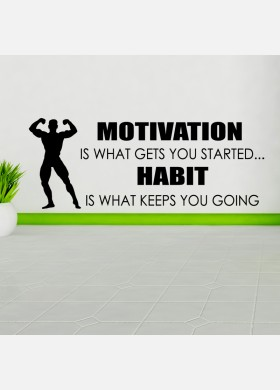 Motivation is what gets you started wall sticker