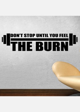 Don't stop until you feel the burn wall sticker