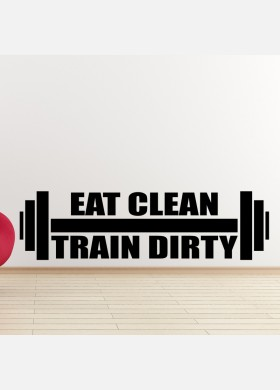 Eat clean train dirty wall sticker
