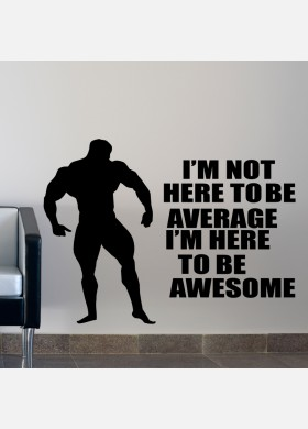 I'm Not Here To be Average I'm Here To Be Awesome Wall Stckers