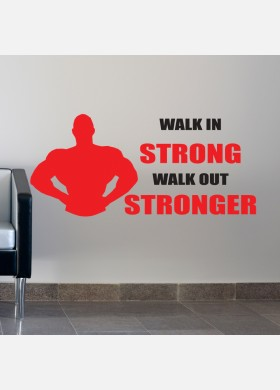 Walk In Strong Walk Out Stronger Wall Stckers