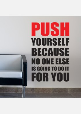Push Yourself Because No One Else Is Going To Do It For You Wall Sticker