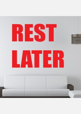 Rest Later Wall Sticker