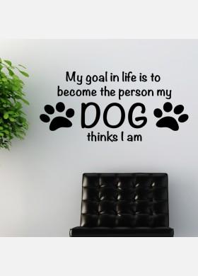 Become the Person my dog thinks I am Wall Sticker Decal