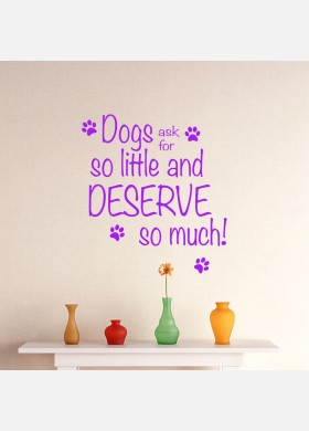 Dogs Ask For So Little Wall Sticker Decal
